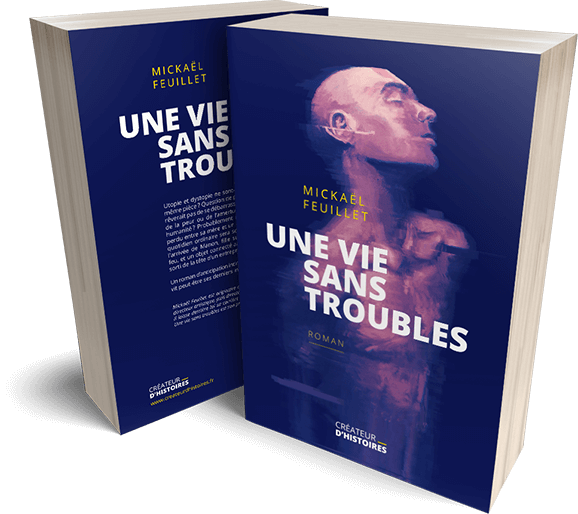 Une vie sans troubles - roman d'anticipation