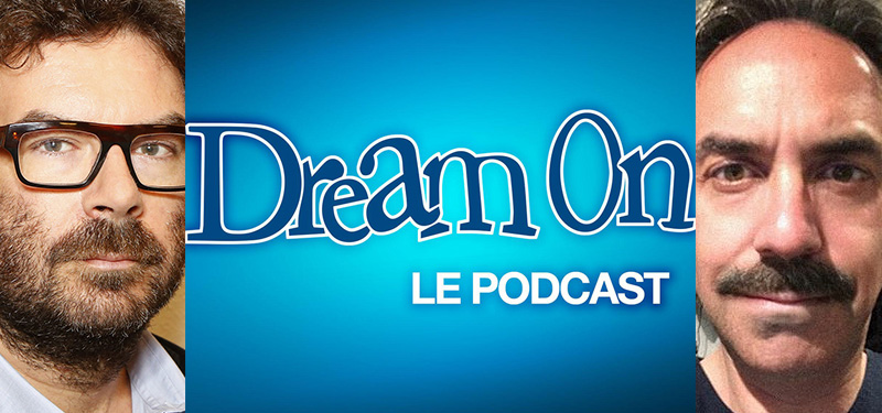Dream On - Le podcast